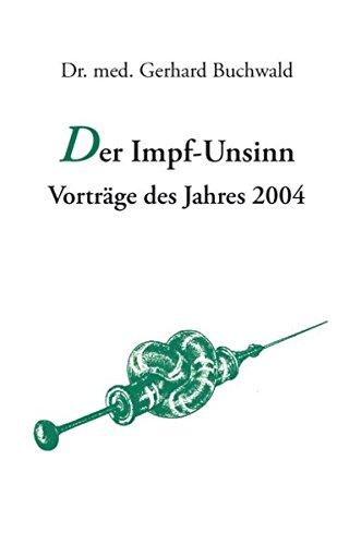 9783833415494: Der Impf-Unsinn: Vorträge des Jahres 2004