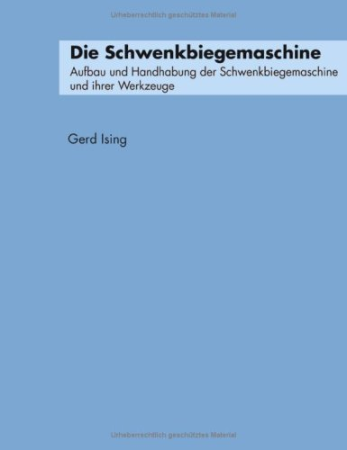 9783833416767: Die Schwenkbiegemaschine (German Edition)