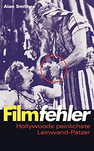 Filmfehler: Hollywoods peinlichste Leinwand-Patzer