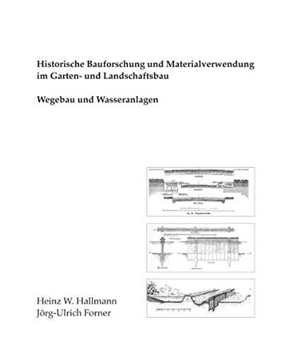 9783833418143: Historische Bauforschung und Materialverwendung im Garten- und Landschaftsbau: Wegebau und Wasseranlagen