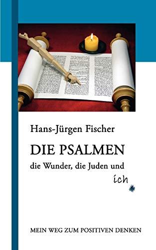 9783833419362: Die Psalmen, die Wunder, die Juden und ich (German Edition)