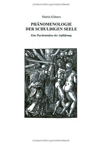 9783833419621: Phänomenologie der schuldigen Seele: Eine Psychoanalyse der Aufklärung