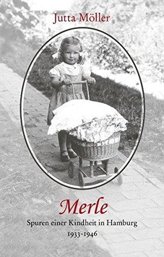 9783833419843: Merle - Spuren einer Kindheit in Hamburg (1933-1946)