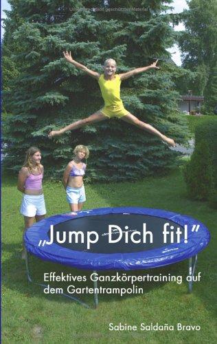 9783833420504: 'Jump Dich fit!' 'Effektives Ganzkörpertraining auf dem Gartentrampolin