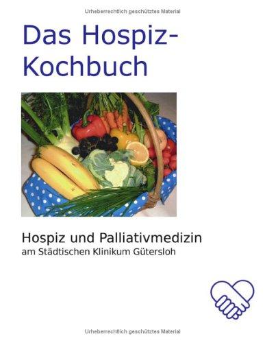 9783833421884: Das Hospiz-Kochbuch: Hospiz und Palliativmedizin am St�dtischen Klinikum G�tersloh