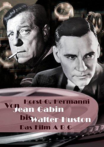 VON JEAN GABIN BIS WALTER HUSTON: Das Film ABC. Dritter Band (G-H) - Horst O. Hermanni