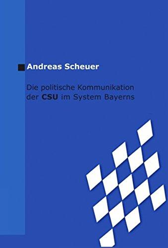 9783833424410: Die politische Kommunikation der CSU im System Bayerns