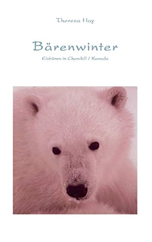 9783833424779: Bärenwinter: Eisbären in Churchill / Kanada