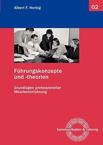 F�hrungskonzepte und -theorien: Herbig, Albert F.