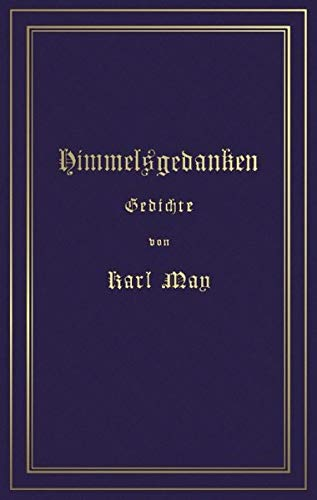 Himmelsgedanken. Gedichte von Karl May (German Edition): Karl May