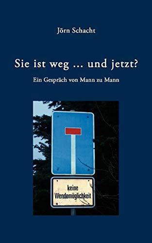 9783833425875: Sie ist weg ... und jetzt ? (German Edition)