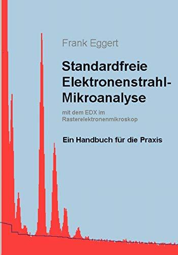 9783833425998: Standardfreie Elektronenstrahl-Mikroanalyse (mit dem EDX im Rasterelektronenmikroskop) (German Edition)