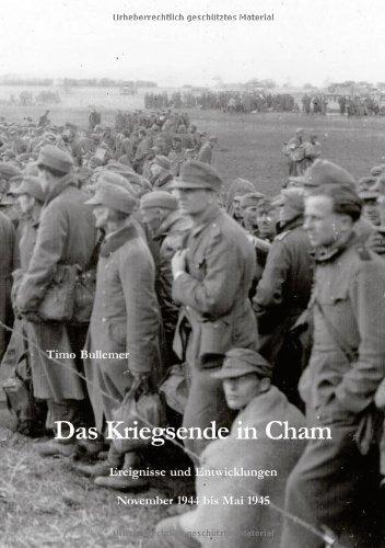 9783833426278: Das Kriegsende in Cham: Ereignisse und Entwicklungen - November 1944 bis Mai 1945