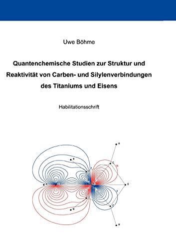9783833426391: Quantenchemische Studien zur Struktur und Reaktivität von Carben- und Silylenverbindungen des Titaniums und Eisens