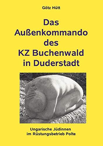 Das AuÃYenkommando des KZ Buchenwald in Duderstadt: HÃ1/4tt, Götz