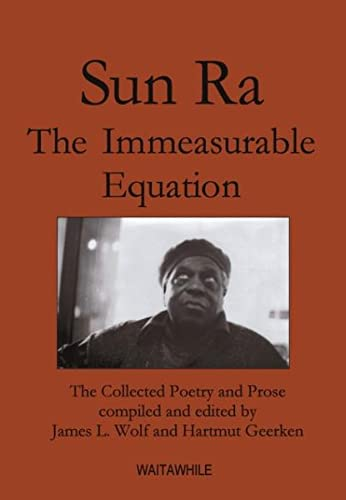 9783833426599: Sun Ra: The Immeasurable Equation. The collected Poetry and Prose
