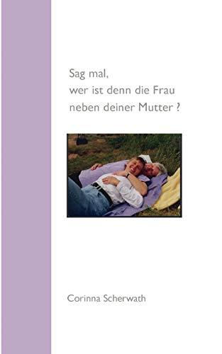 9783833426773: Sag mal, wer ist denn die Frau neben deiner Mutter? (German Edition)
