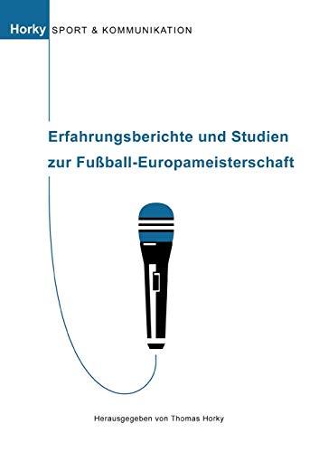 9783833427398: Erfahrungsberichte und Studien zur Fußball-Europameisterschaft (German Edition)