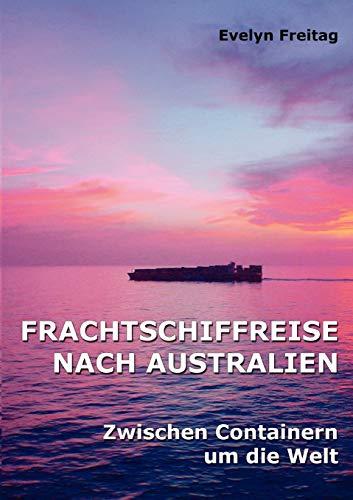 9783833429446: Frachtschiffreise nach Australien (German Edition)