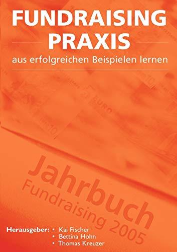 9783833429514: Fundraising Praxis - aus erfolgreichen Beispielen lernen (German Edition)