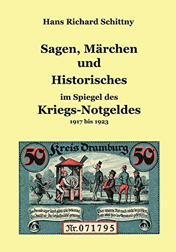 Sagen, Marchen Und Historisches Im Spiegel Des Kriegsnotgeldes: Hans Richard Schittny