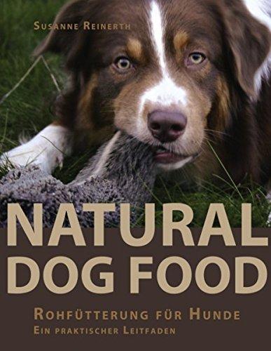 9783833430633: Natural Dog Food: Rohfütterung für Hunde - Ein praktischer Leitfaden