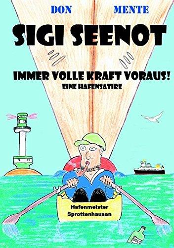 Sigi Seenot - eine Hafensatire: Immer volle: Don Mente