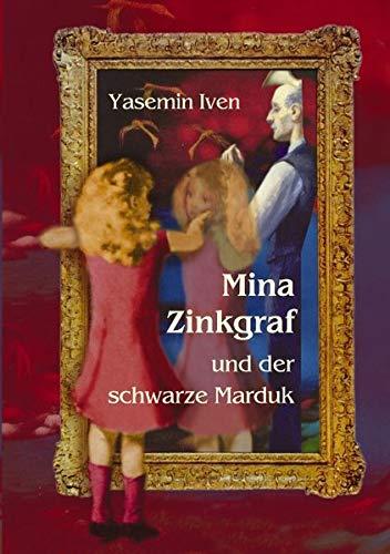 9783833434839: Mina Zinkgraf und der schwarze Marduk