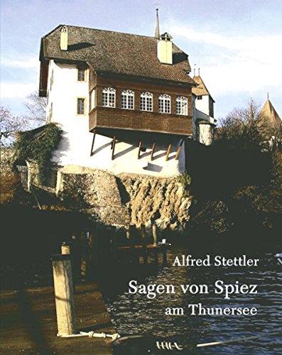 Sagen von Spiez am Thunersee: Alfred Stettler