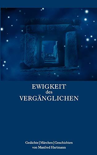 Ewigkeit Des Verg Nglichen: Manfred Hartmann