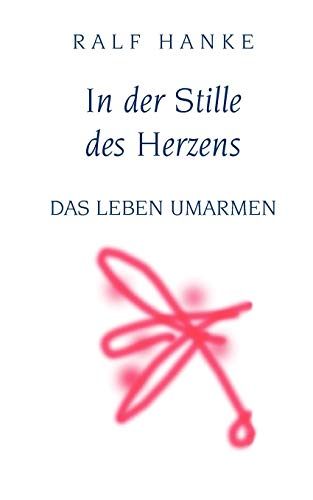 9783833437687: In der Stille des Herzens (German Edition)