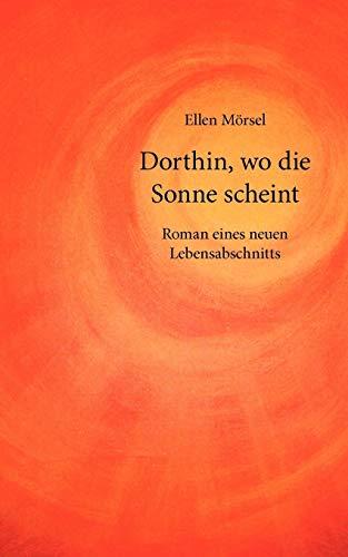 9783833437731: Dorthin, Wo Die Sonne Scheint (German Edition)