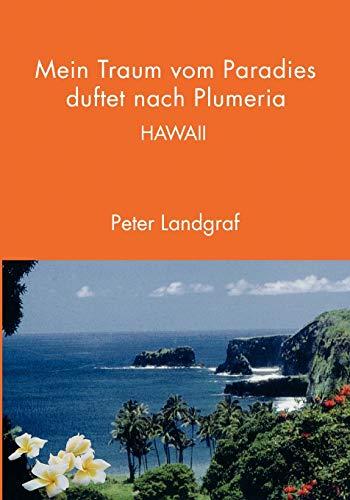 9783833438288: Mein Traum vom Paradies duftet nach Plumeria