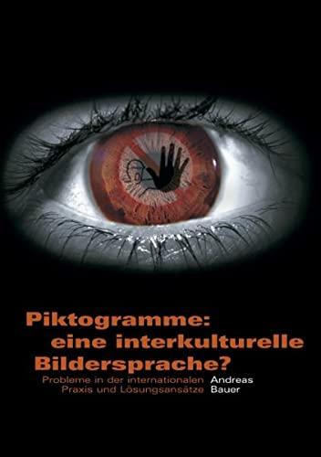 9783833438530: Piktogramme: eine interkulturelle Bildersprache?: Probleme in der internationalen Praxis und Lösungsansätze