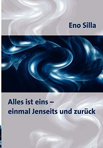 9783833438868: Alles ist eins - einmal Jenseits und zurück (German Edition)