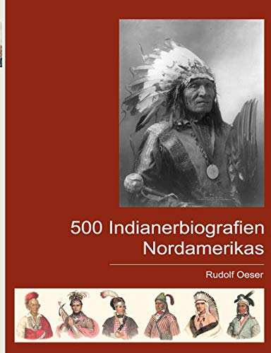 500 Indianerbiografien Nordamerikas: Rudolf Oeser