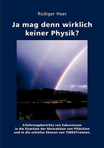 9783833441189: Ja mag denn wirklich keiner Physik? (German Edition)