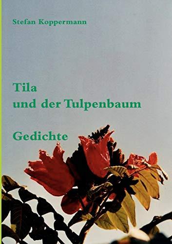 Tila Und Der Tulpenbaum: Stefan Koppermann