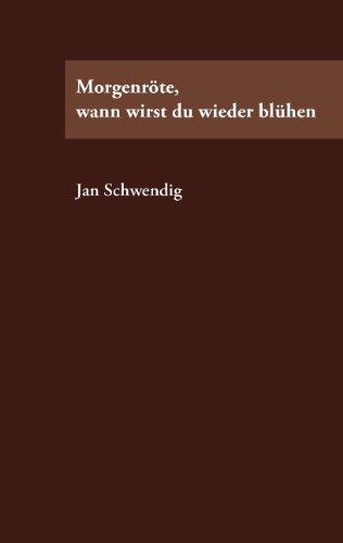 9783833442766: Morgenrte, Wann Wirst Du Wieder Blhen (German Edition)