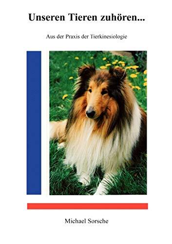 Unseren Tieren Zuhren .: Michael Sorsche