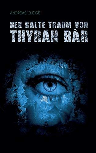 Der Kalte Traum Von Thyran Bar: Andreas Gloge