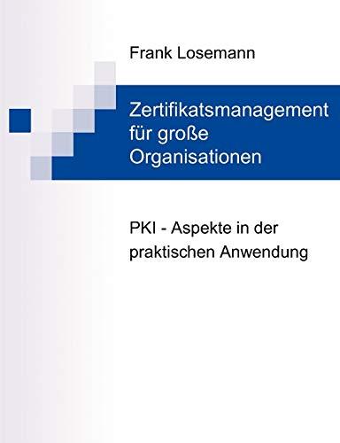 Zertifikatsmanagement Fur Grosse Organisationen: Frank Losemann