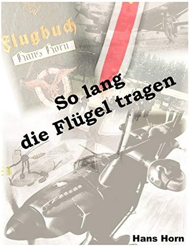 So Lang Die Flgel Tragen: Hans Horn