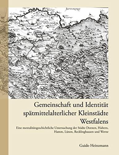 9783833446344: Gemeinschaft und Identität spätmittelalterlicher Kleinstädte Westfalens: Eine mentalitätsgeschichtliche Untersuchung der Städte Dorsten, Haltern, Hamm, Lünen, Recklinghausen und Werne