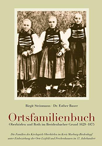 9783833447631: Ortsfamilienbuch Oberhörlen und Roth im Breidenbacher Grund 1629-1875 (German Edition)