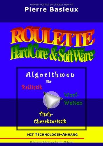 9783833447709: Roulette HardCore & SoftWare: Algorithmen für Ballistik, Wurfweiten, Tisch-Charakteristik