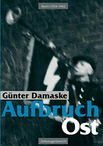9783833449659: Aufbruch Ost Band I (1924-1942)
