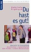 9783833451263: Du hast es gut!: Aberwitz im Schulalltag. Geschichten und Gemeinheiten über Kinder und andere Besserwisser