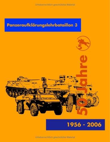 9783833452512: 50 Jahre Panzeraufklärungslehrbataillon 3: ...setze Auftrag weiter fort!