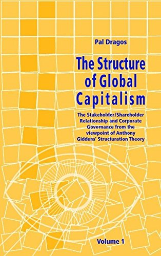 The Structure of Global Capitalism. Volume 1. the StakeholderShareholder Relationship and Corporate...